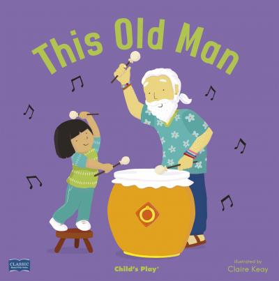 Classic Books with Holes Board Book: This Old Man - Claire Keay - 9781786282170