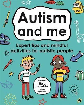 Autism and Me (Mindful Kids) - Haia Ironside - 9781787415379