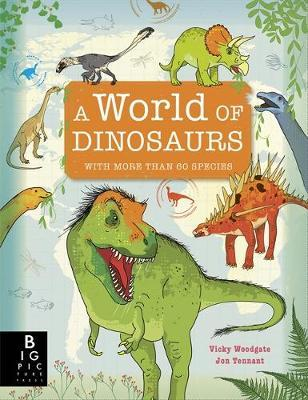 A World of Dinosaurs - Vicky Woodgate - 9781787415706