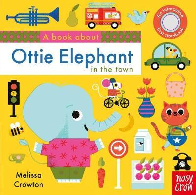 A Book About Ottie Elephant in the Town - Melissa Crowton - 9781788003582