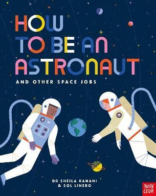 How to be an Astronaut and Other Space Jobs -  - 9781788004442