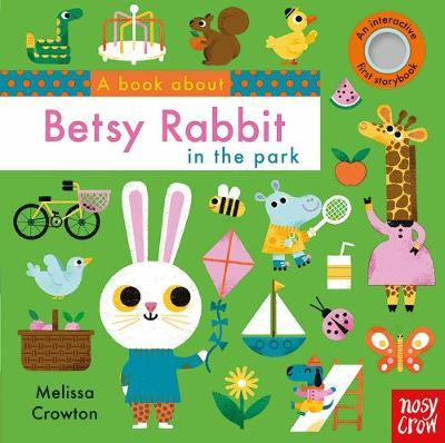 A Book About Betsy Rabbit in the Park - Melissa Crowton - 9781788004831