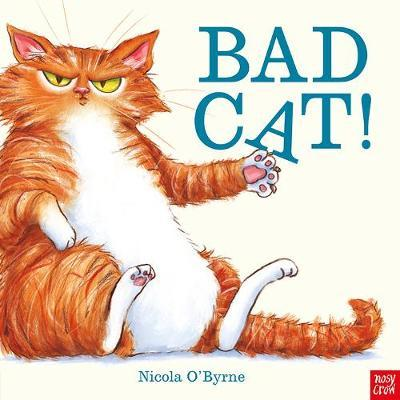 Bad Cat! - Nicola O'Byrne - 9781788005388