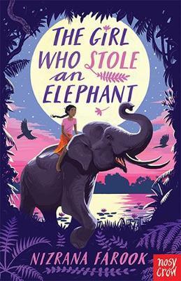The Girl Who Stole an Elephant - Nizrana Farook - 9781788006347