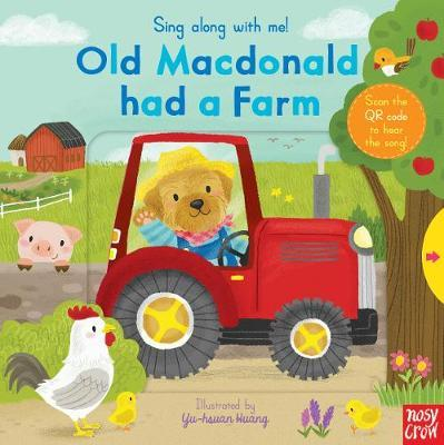 Sing Along With Me! Old Macdonald had a Farm - Nosy Crow - 9781788007467