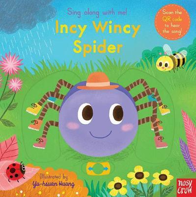 Sing Along With Me! Incy Wincy Spider - Nosy Crow - 9781788007542