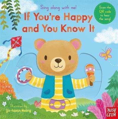 Sing Along With Me! If You're Happy and You Know It - Nosy Crow - 9781788008501