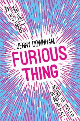 Furious Thing - Jenny Downham - 9781788450980