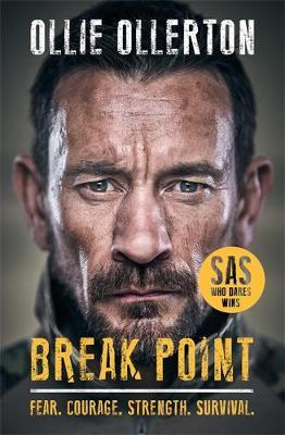 Break Point: SAS: Who Dares Wins Host's Incredible True Story - Ollie Ollerton - 9781788703000