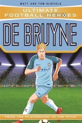 De Bruyne (Ultimate Football Heroes) - Matt Oldfield - 9781789460056
