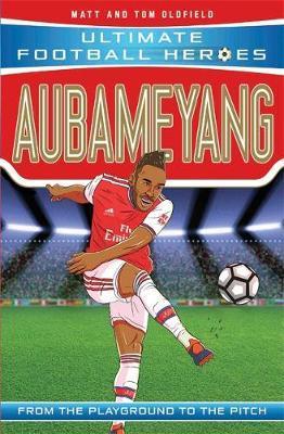Aubameyang (Ultimate Football Heroes) - Matt Oldfield - 9781789461190