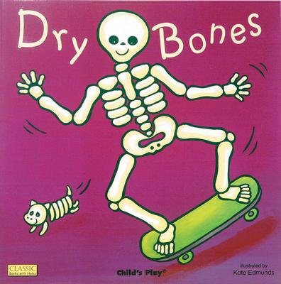 Classic Books with Holes Board Book: Dry Bones - Kate Edmunds - 9781846431128