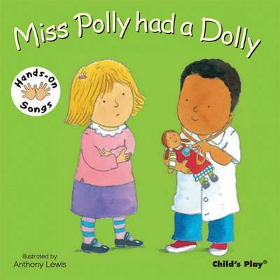 Miss Polly had a Dolly: BSL (British Sign Language) - Anthony Lewis - 9781846431760