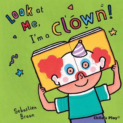 I'm a Clown! - Sebastian Braun - 9781846434723