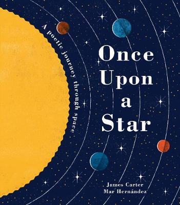 Once Upon a Star: A Poetic Journey Through Space - James Carter - 9781848576544