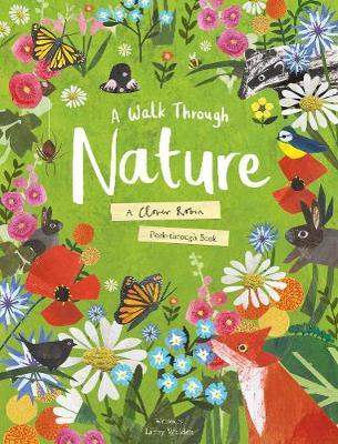 A Walk Through Nature: A Clover Robin Peek-Through Book - Clover Robin - 9781848578036