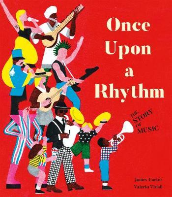 Once Upon a Rhythm: The story of music - James Carter - 9781848578449