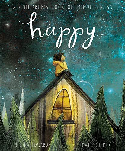 Happy: A Children's Book of Mindfulness - Nicola Edwards - 9781848578883