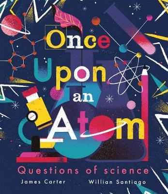 Once Upon an Atom: Questions of science - James Carter - 9781848579835