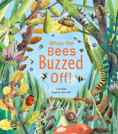 When the Bees Buzzed Off! - Lula Bell - 9781848694408