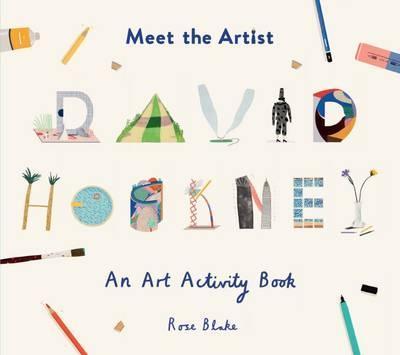 Meet the Artist: David Hockney - Rose Blake - 9781849764469