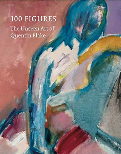 100 Figures: The Unseen Art of Quentin Blake - Quentin Blake - 9781849766159