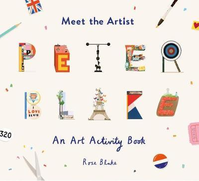 Meet the Artist: Peter Blake - Rose Blake - 9781849766258