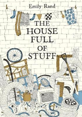The House Full of Stuff - Emily Rand - 9781849766623