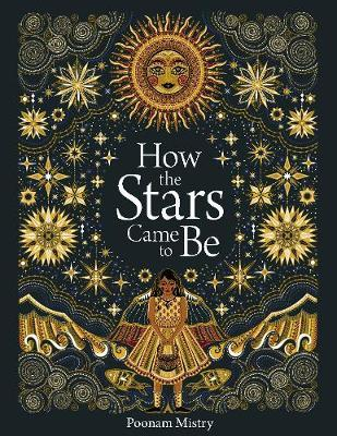 How The Stars Came To Be - Poonam Mistry - 9781849766630