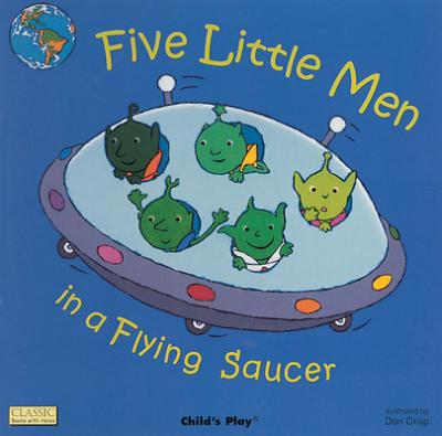 Classic Books with Holes Board Book: Five Little Men in a Flying Saucer - Dan Crisp - 9781904550587