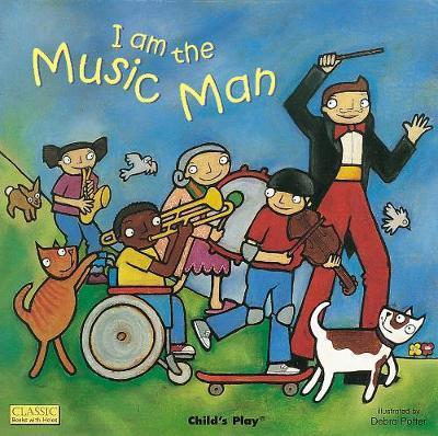 Classic Books with Holes Board Book: I am the Music Man - Debra Potter - 9781904550600