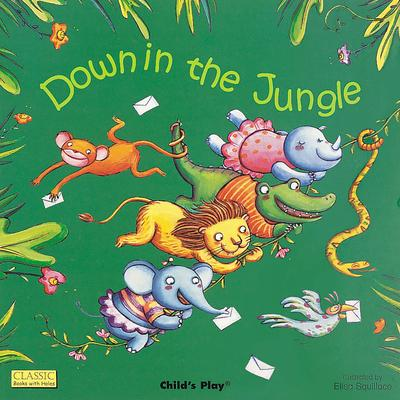 Classic Books with Holes Board Book: Down in the Jungle - Elisa Squillace - 9781904550617