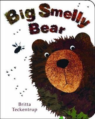 Big Smelly Bear - Britta Teckentrup - 9781907967641