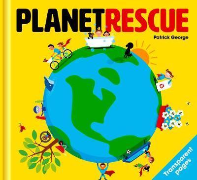 Planet Rescue - Patrick George - 9781908473158