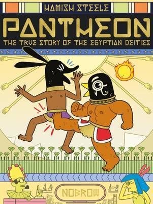 Pantheon: The True Story of the Egyptian Deities - Hamish Steele - 9781910620205
