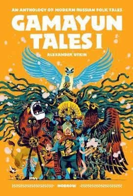 Gamayun Tales I: An Anthology of Modern Russian Folk Tales - Alexander Utkin - 9781910620670