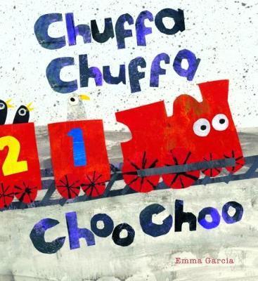 Chuffa Chuffa Choo Choo - Emma Garcia - 9781910716526