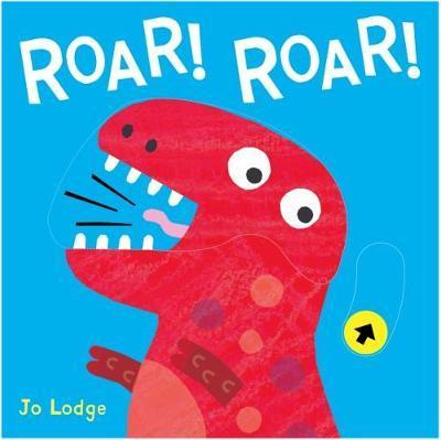 Roar! Roar! I'm a Dinosaur! - Jo Lodge - 9781910716854
