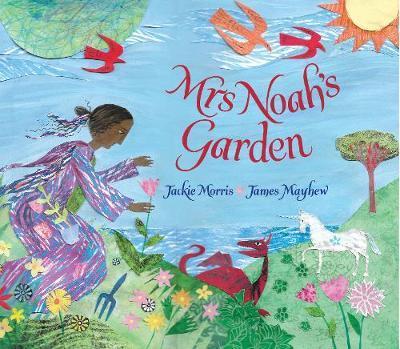 Mrs Noah's Garden - Jackie Morris - 9781910959466