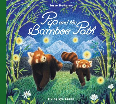 Pip and the Bamboo Path - Jesse Hodgson - 9781911171461