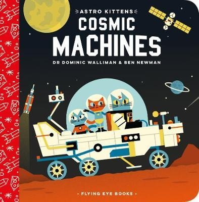 Astro Kittens: Cosmic Machines - Dominic Walliman - 9781912497287