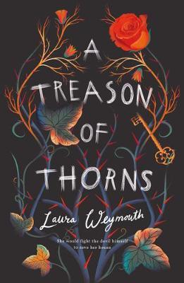 A Treason of Thorns - Laura Weymouth - 9781912626694