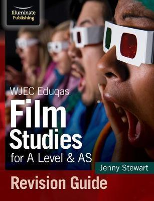 WJEC Eduqas Film Studies for A Level & AS Revision Guide - Jenny Stewart - 9781912820351