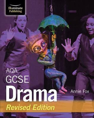 AQA GCSE Drama: Revised Edition - Annie Fox - 9781912820504