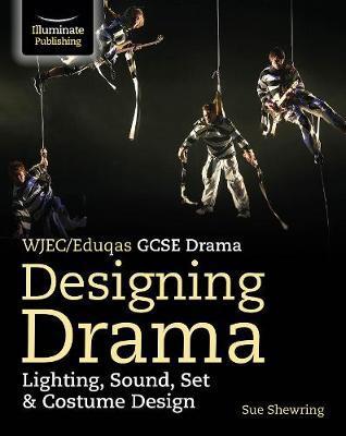WJEC/Eduqas GCSE Drama Designing Drama Lighting