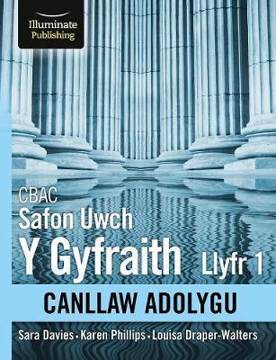 CBAC Safon Uwch Y Gyfraith Llyfr 1 Canllaw Adolygu  (WJEC/Eduqas Law For A Level Book 1 Revision Guide Welsh-language edition) - Sara Davies - 9781912820573