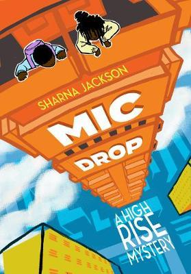 High-Rise Mystery 2: Mic Drop - Sharna Jackson - 9781913311032