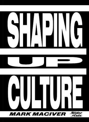 Shaping Up Culture - Mark Maciver - 9781999642563