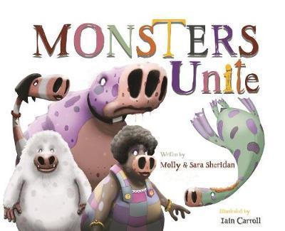 Monsters Unite - Sara Sheridan - 9781999955601
