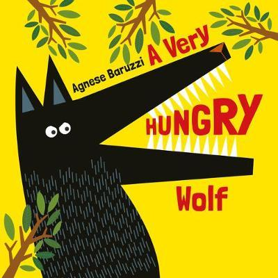 A Very Hungry Wolf - Agnese Baruzzi - 9789888342051
